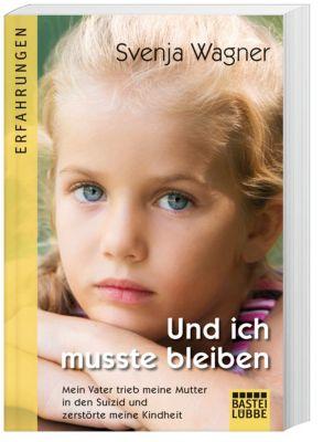 Und ich musste bleiben - Svenja Wagner pdf epub