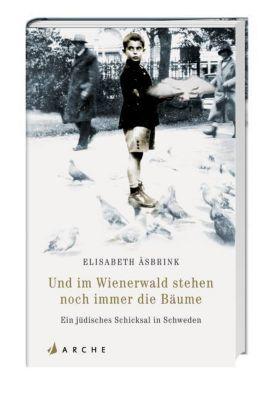 Und im Wienerwald stehen noch immer die Bäume - Elisabeth Åsbrik pdf epub