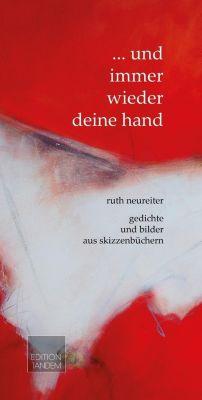 und immer wieder deine HAND - Ruth Neureiter |