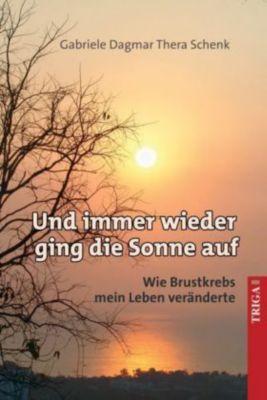 Und immer wieder ging die Sonne auf, Gabriele D. T. Schenk