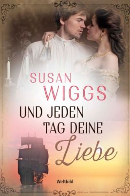 Und jeden Tag deine Liebe, Susan Wiggs