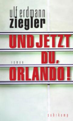 Und jetzt du, Orlando!, Ulf Erdmann Ziegler