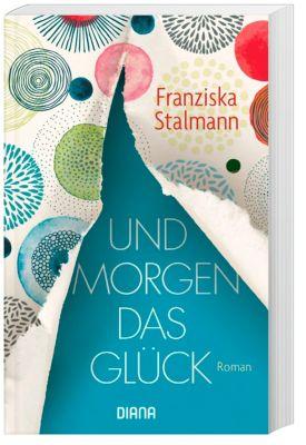 Und morgen das Glück, Franziska Stalmann