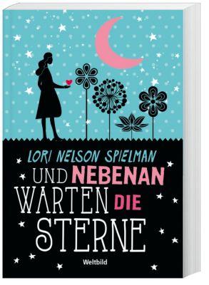 Und nebenan warten die Sterne, Lori Nelson Spielman