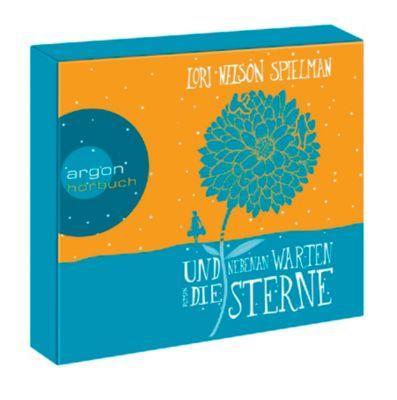 Und nebenan warten die Sterne, 6 Audio-CDs, Lori Nelson Spielman