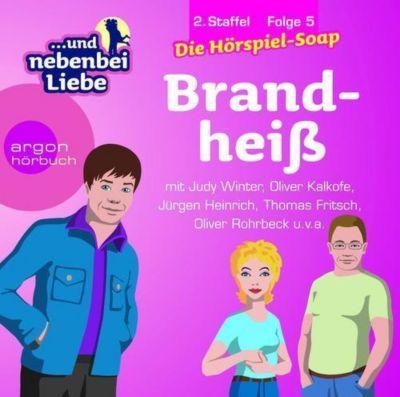 ...und nebenbei Liebe, Audio-CDs, Staffel 2: Folge.5 Brandheiß, 1 Audio-CD, Katrin Wiegand