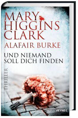 Und niemand soll dich finden, Mary Higgins Clark, Alafair Burke