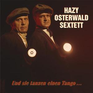 Und Sie Tanzen Einen Tango..., Hazy Osterwald