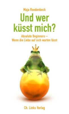 Und wer küsst mich?, Maja Roedenbeck