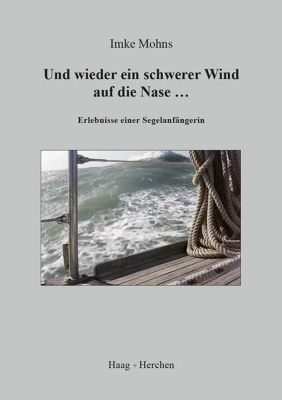 Und wieder ein schwerer Wind auf die Nase... - Imke Mohns  