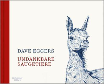 Undankbare Säugetiere - Dave Eggers |
