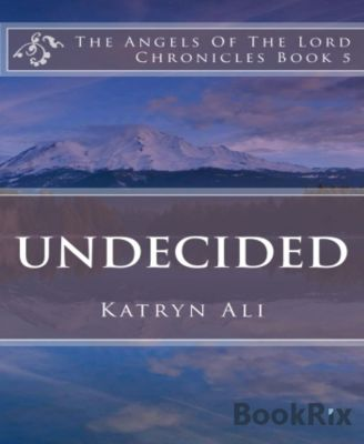 Undecided, Katryn Ali
