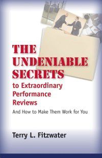 Undeniable Secrets of Performance Appraisal Workshop, Terry L. Fitzwater