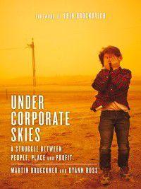 Under Corporate Skies, Erin Brockovich, Martin Brueckner, Dyann Ross