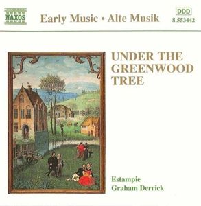 Under The Greenwood Tree, Estampie, Derrick Graham