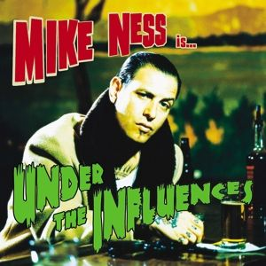Under The Influences, Mike Ness