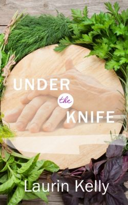 Under the Knife, Laurin Kelly