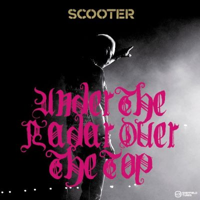 Under The Radar Over The Top, Scooter