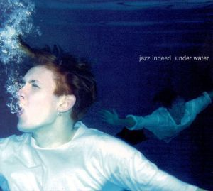 Under Water, Jazz Indeed