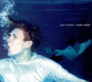 Under Water, Jazz Indeed