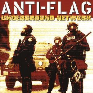 Underground Network, Anti-Flag