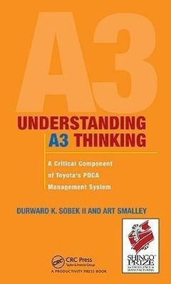 Understanding A3 Thinking: A Critical Component of Toyota's Pdca Management System, Durward K. Sobek, Art Smalley