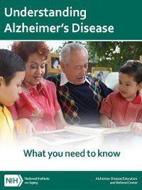 Understanding Alzheimer's Disease, National Institute on Aging (U.S.), National Institutes of Health (U.S.)