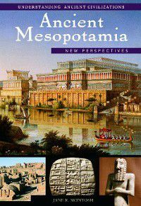 Understanding Ancient Civilizations: Ancient Mesopotamia, Jane McIntosh