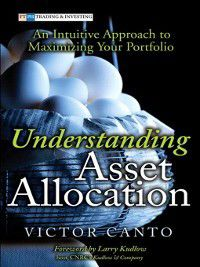Understanding Asset Allocation, Victor A. Canto