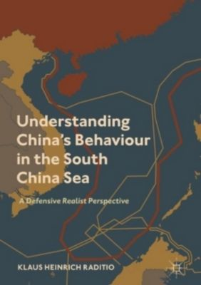 Understanding China's Behaviour in the South China Sea, Klaus Heinrich Raditio