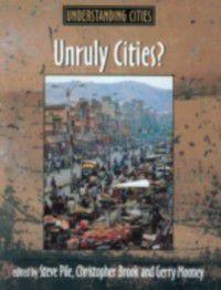 Understanding Cities: Unruly Cities?