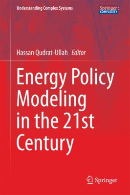 Understanding Complex Systems: Energy Policy Modeling in the 21st Century