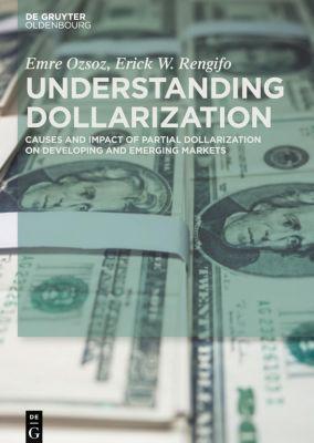 Understanding Dollarization, Emre Ozsoz, Erick W. Rengifo