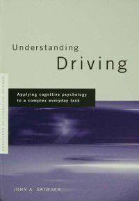 Understanding Driving, John A. Groeger