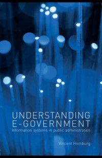 Understanding E-Government, Vincent Homburg