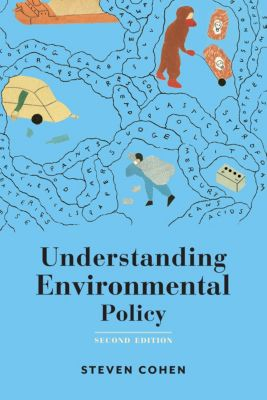 Understanding Environmental Policy, Steven Cohen