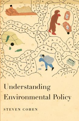 Understanding Environmental Policy, Steven Cohen