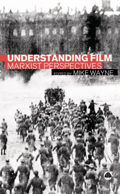 Understanding Film, Mike Wayne