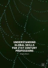 Understanding Global Skills for 21st Century Professions, Douglas Bourn