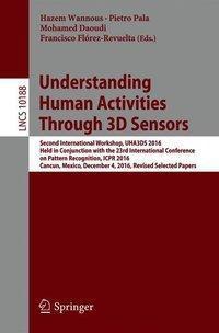 Understanding Human Activities Through 3D Sensors