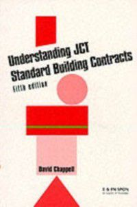 Understanding JCT Standard Building Contracts, David Chappell, David Chappell Consultancy Ltd