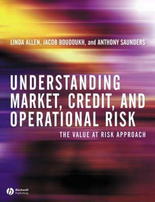 Understanding Market, Credit, and Operational Risk, Anthony Saunders, Linda Allen, Jacob Boudoukh