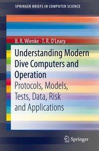 Understanding Modern Dive Computers and Operation, B. R. Wienke