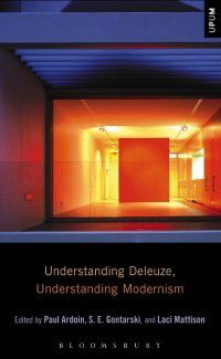 Understanding Philosophy, Understanding Modernism: Understanding Deleuze, Understanding Modernism