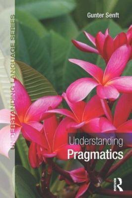Understanding Pragmatics, Gunter Senft