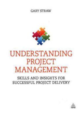 Understanding Project Management, Gary Straw