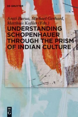 Understanding Schopenhauer through the Prism of Indian Culture