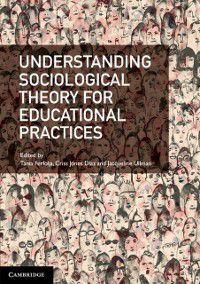 Understanding Sociological Theory for Educational Practices, Jacqueline Ullman, Tania Ferfolja, Criss Jones Diaz