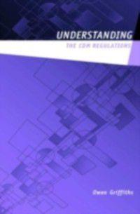 Understanding the CDM 2007 Regulations, Owen V Griffiths