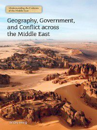 Understanding the Cultures of the Middle East: Geography, Government, and Conflict across the Middle East, Bridey Heing